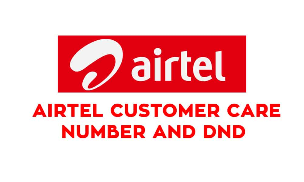 Airtel Customer Care Number, Toll-Free Number, Airtel DND