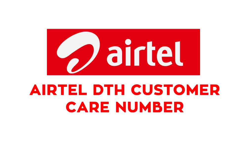 Airtel DTH Customer Care Number, Digital TV Customer Care, Complaints Helpline Number