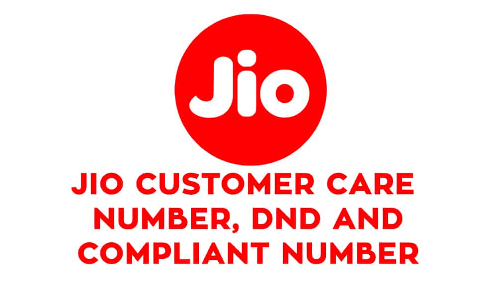 JIO Customer Care Number, Toll-Free Number, DND, Complaint Number