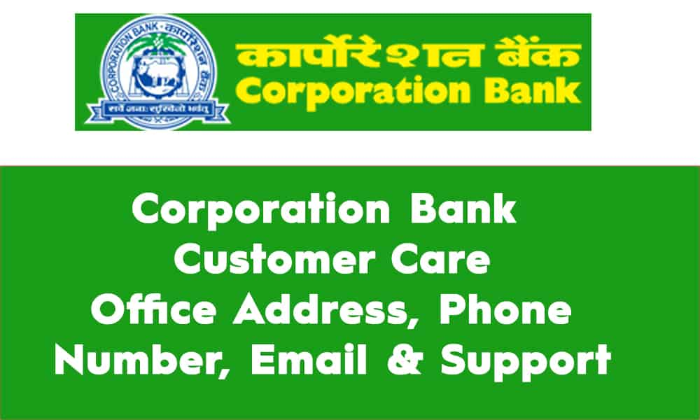 Corporation Bank Customer Care, Office Address, Phone Number, Email