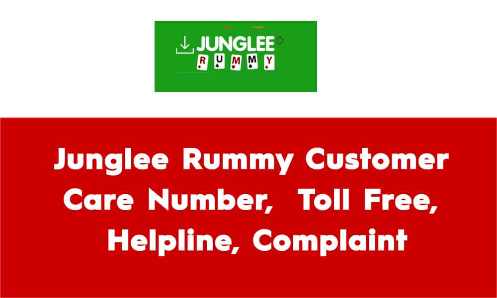 Junglee Rummy Customer Care Number Helpline Complaint Address