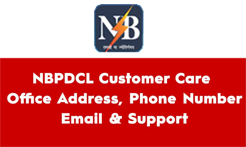 NBPDCL Customer Care Number – Toll Free – Helpline – Complaint
