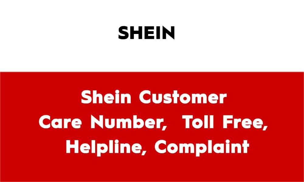 Shein Customer Care Number – Toll Free – Helpline – Complaint