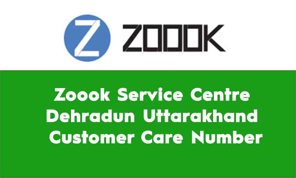 Zoook Service Centre Dehradun Uttarakhand – Customer Care Number