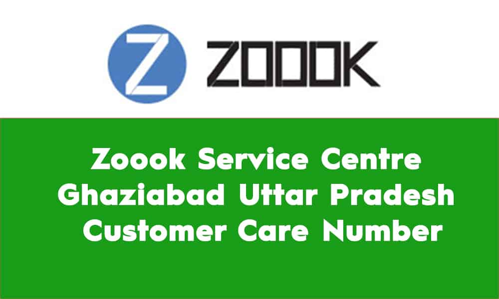 Zoook Service Centre Ghaziabad Uttar Pradesh – Customer Care Number