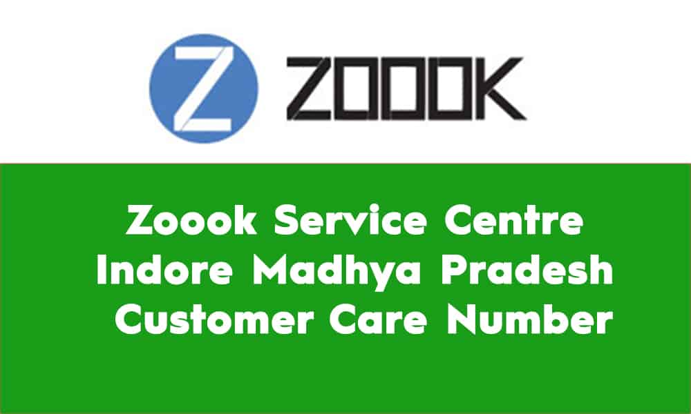 Zoook Service Centre Indore Madhya Pradesh – Customer Care Number
