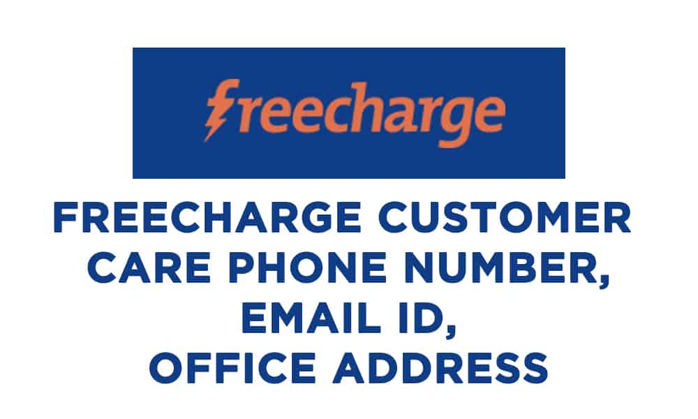 Freecharge Customer Care Phone Number, Email ID, Office Address