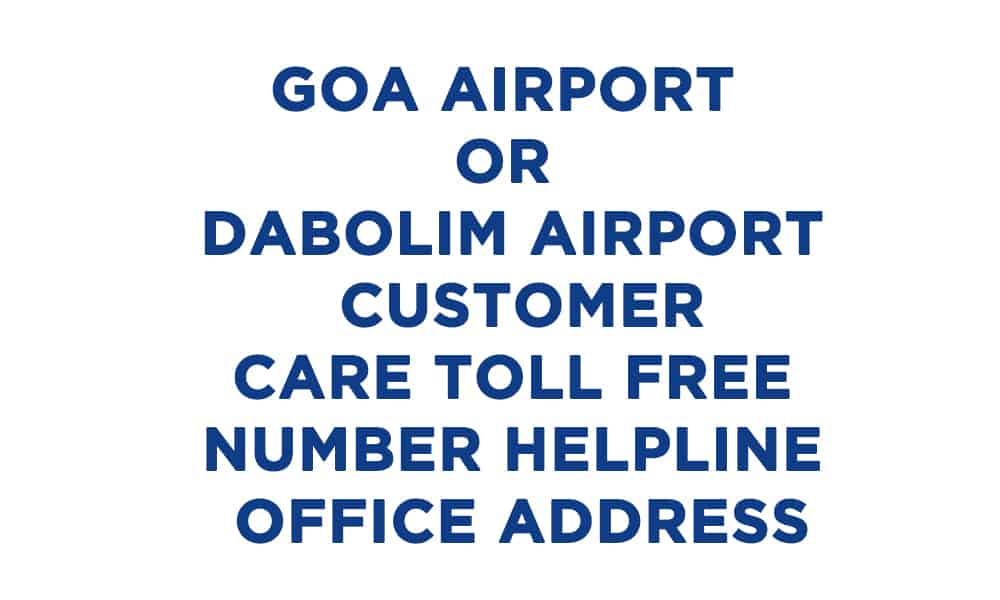 Goa Airport or Dabolim Airport Customer Care Toll Free Number Helpline Office Address