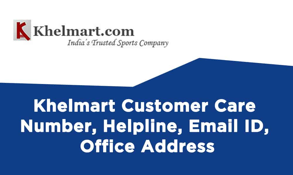 Khelmart Customer Care Number, Helpline, Email ID, Office Address