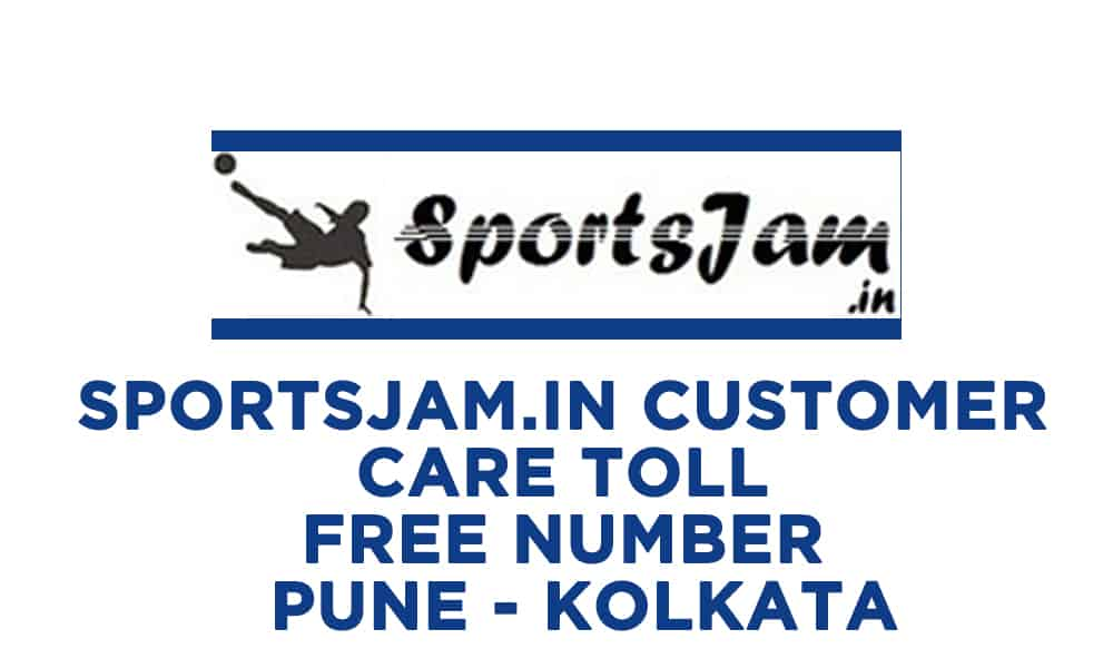 Sportsjam.In Customer Care Toll Free Number – PUNE – KOLKATA