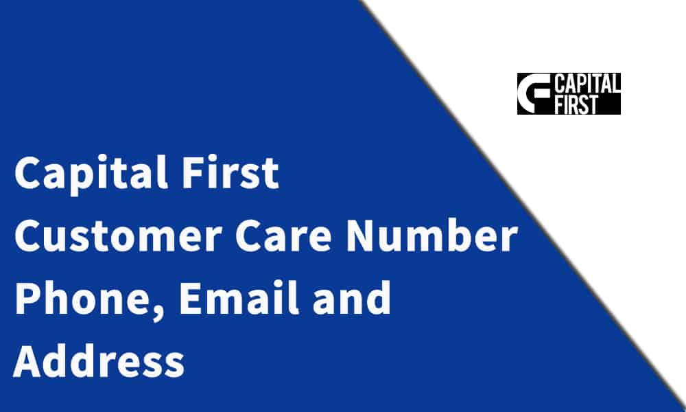 Capital First Customer Care Number, Phone, Email and Address