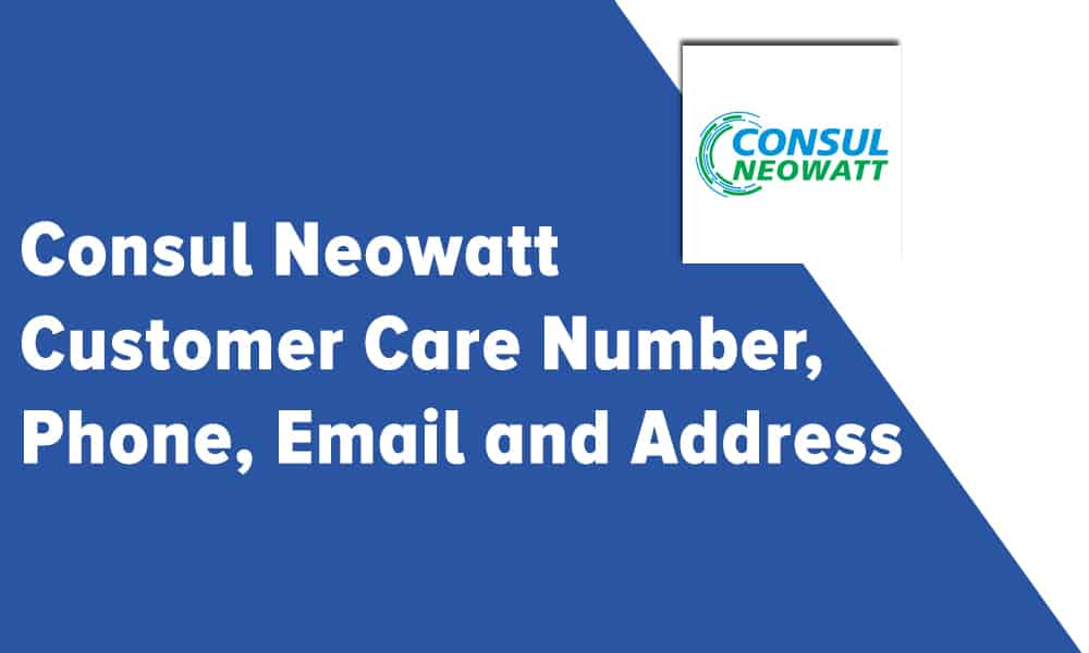 Consul Neowatt Customer Care Number, Phone, Email and Address