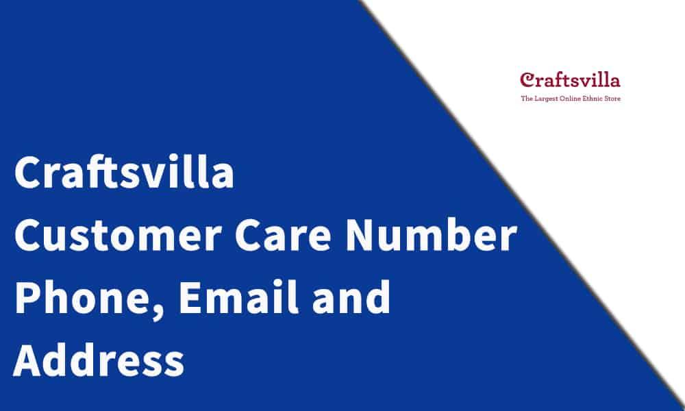 Craftsvilla Customer Care Number, Phone, Email and Address