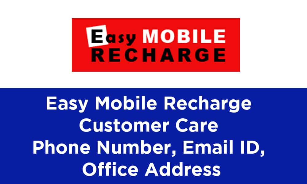 Easy Mobile Recharge Customer Care Phone Number, Email ID, Office Address