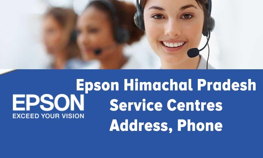 Epson Himachal Pradesh Service Centres Address, Phone