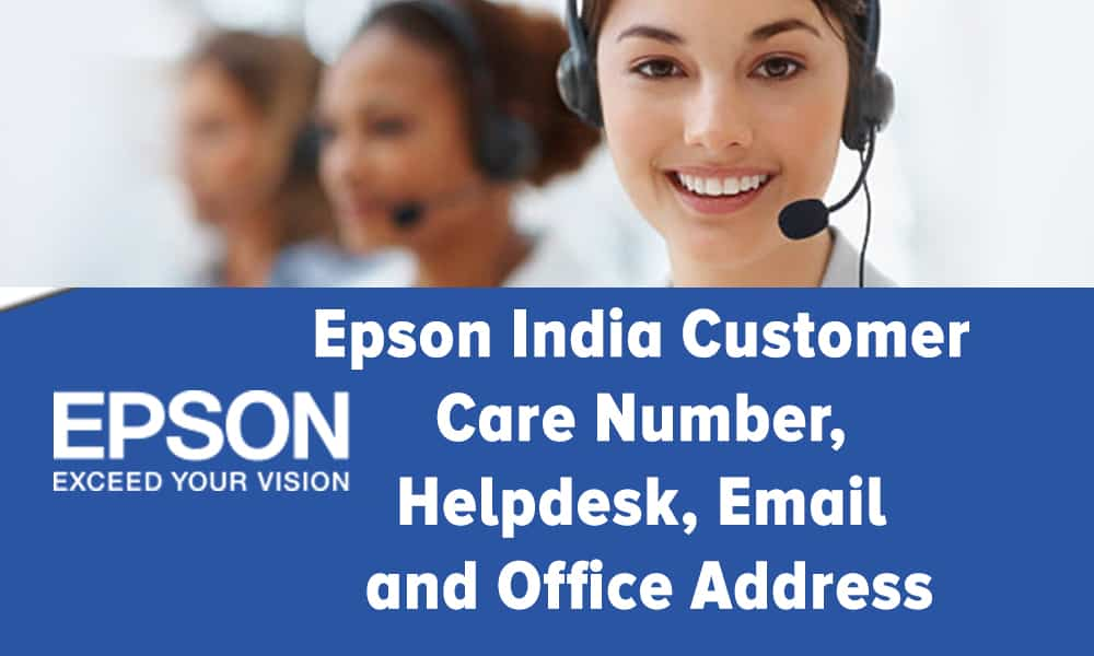 Epson India Customer Care Number, Helpdesk, Email and Office Address