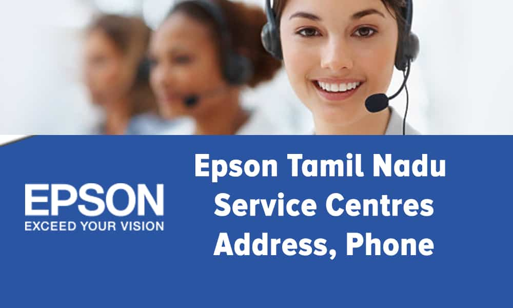 Epson Tamil Nadu Service Centres Address, Phone