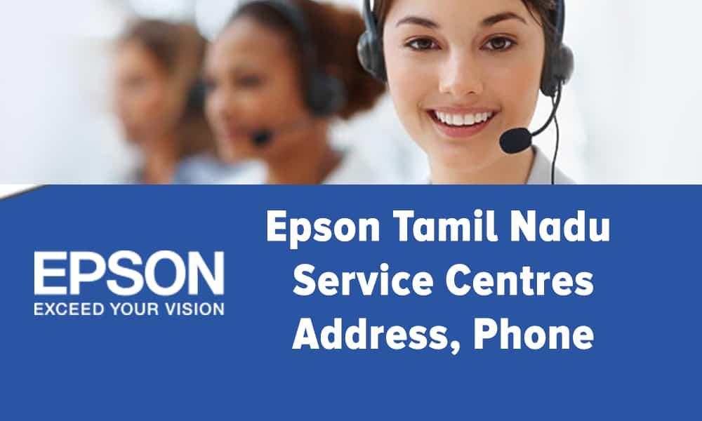 Epson Tamil Nadu Service Centres Address, Phone