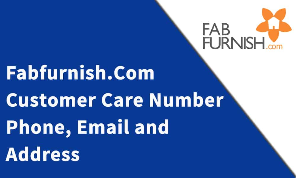 Fabfurnish.Com Customer Care Number, Phone, Email and Address