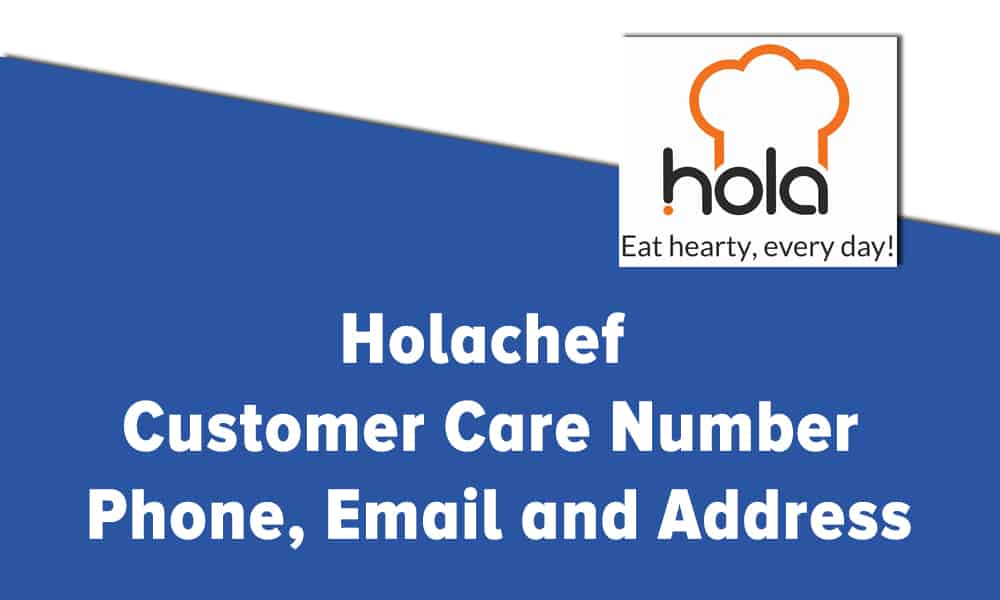 Holachef Customer Care Number, Phone, Email and Address