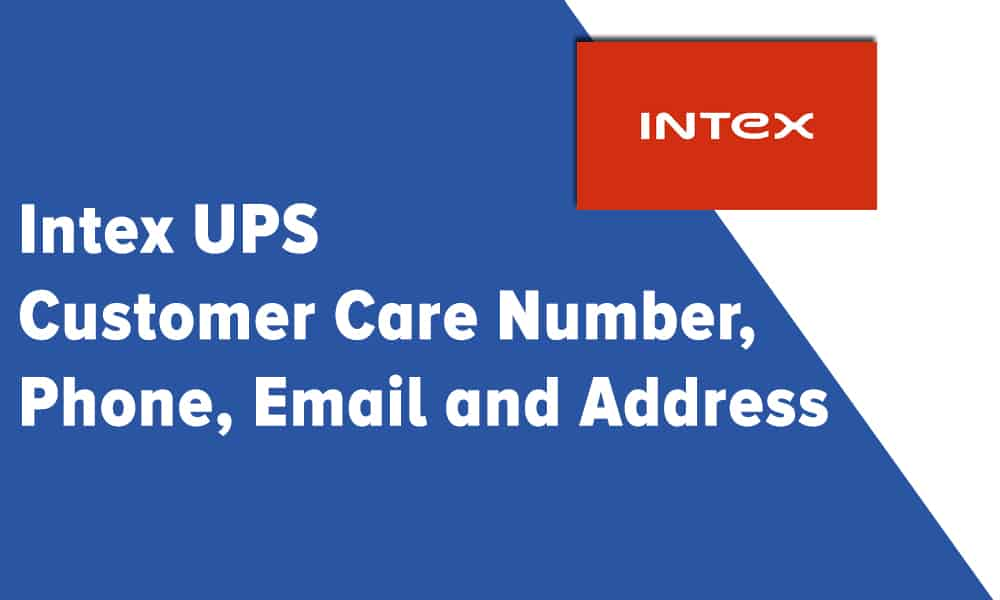 Intex UPS Customer Care Number, Phone, Email and Address