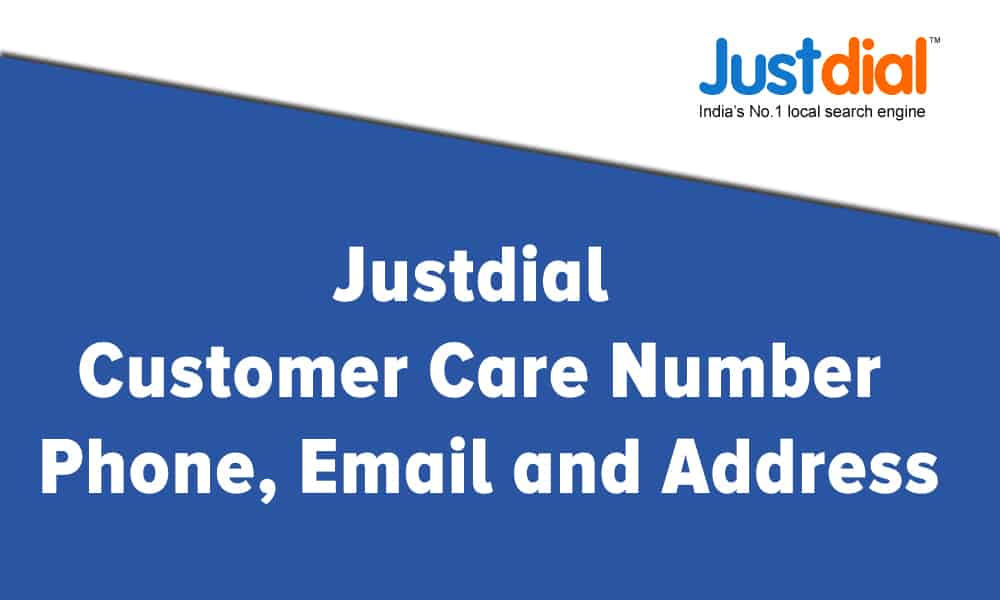 Justdial Customer Care Number, Phone, Email and Address