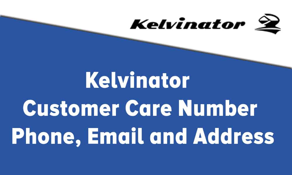 Kelvinator Customer Care Number, Phone, Email and Address