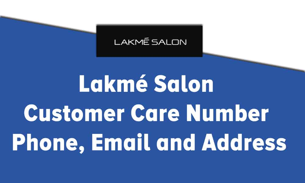 Lakme Salon Customer Care Number, Phone, Email and Address