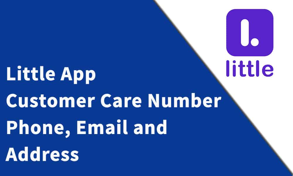 Little App Customer Care Number, Phone, Email and Address