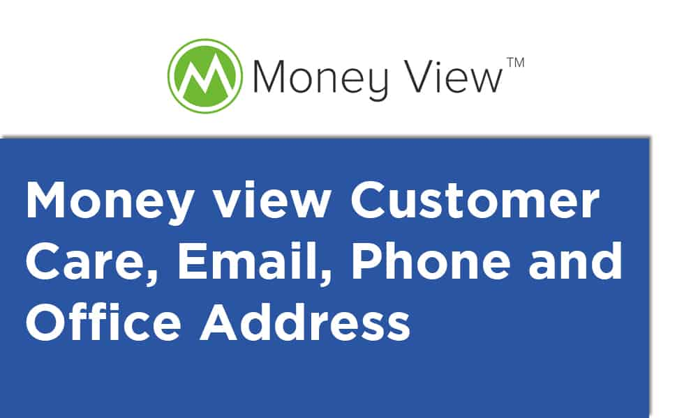 Money view Customer Care, Email, Phone and Office Address