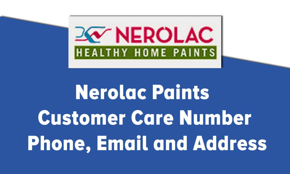 Nerolac Paints Customer Care Number, Phone, Email and Address