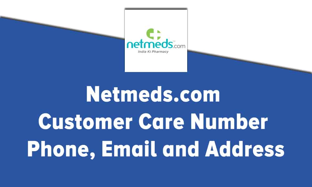 Netmeds Customer Care Number, Phone, Email and Address
