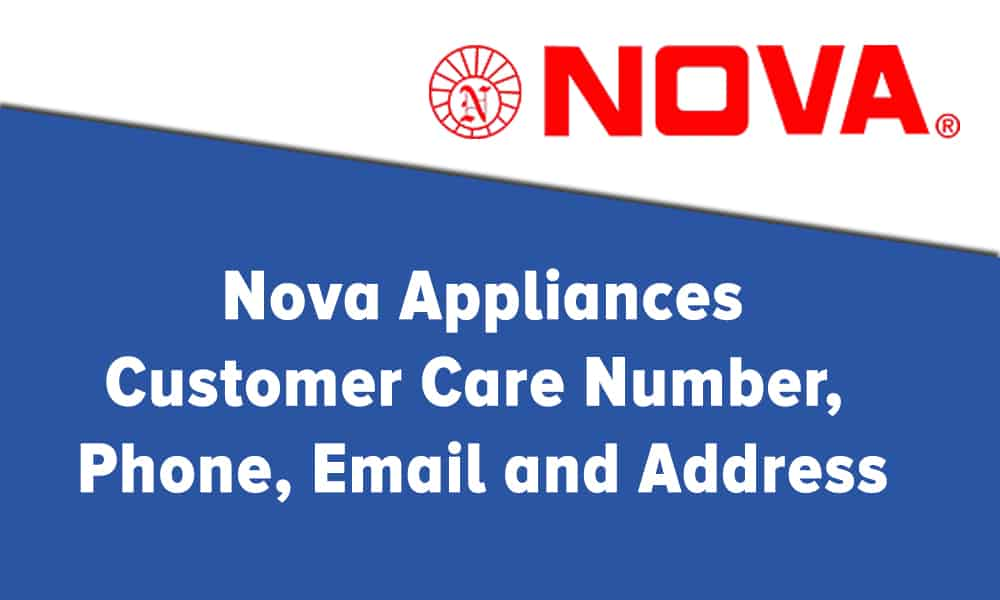 Nova Appliances Customer Care Number, Phone, Email and Address