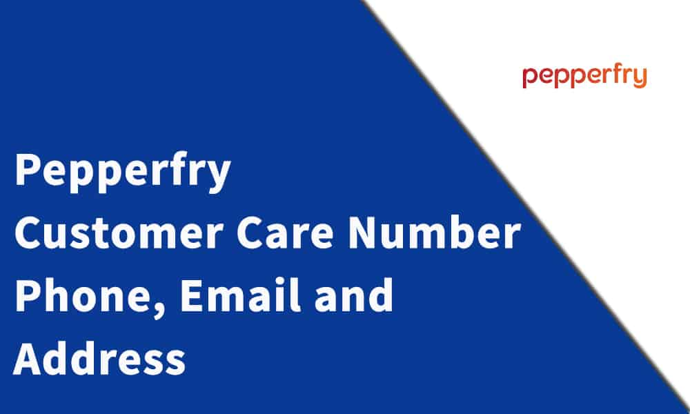 Pepperfry Customer Care Number, Phone, Email and Address