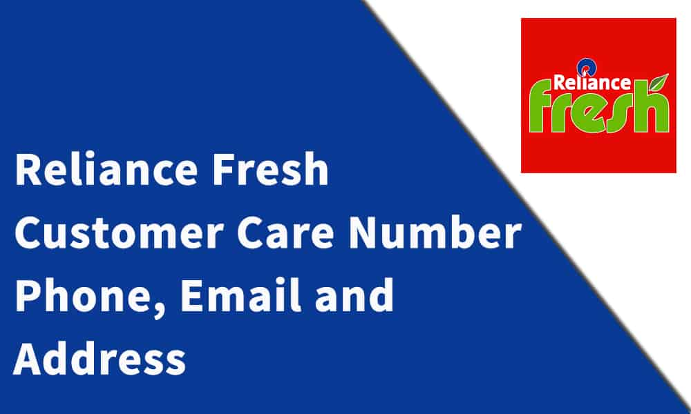 Reliance Fresh Customer Care Number, Phone, Email and Address