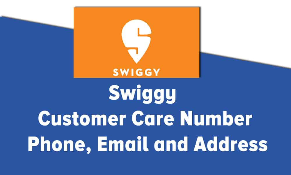 Swiggy Customer Care Number Phone Email and Address