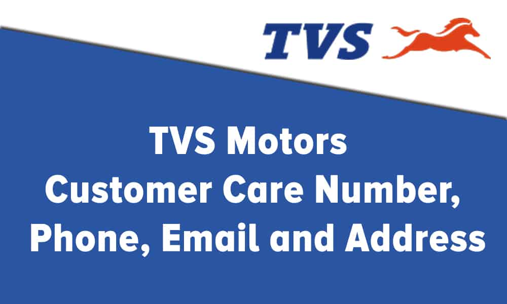 TVS Motors Customer Care Number, Phone, Email and Address