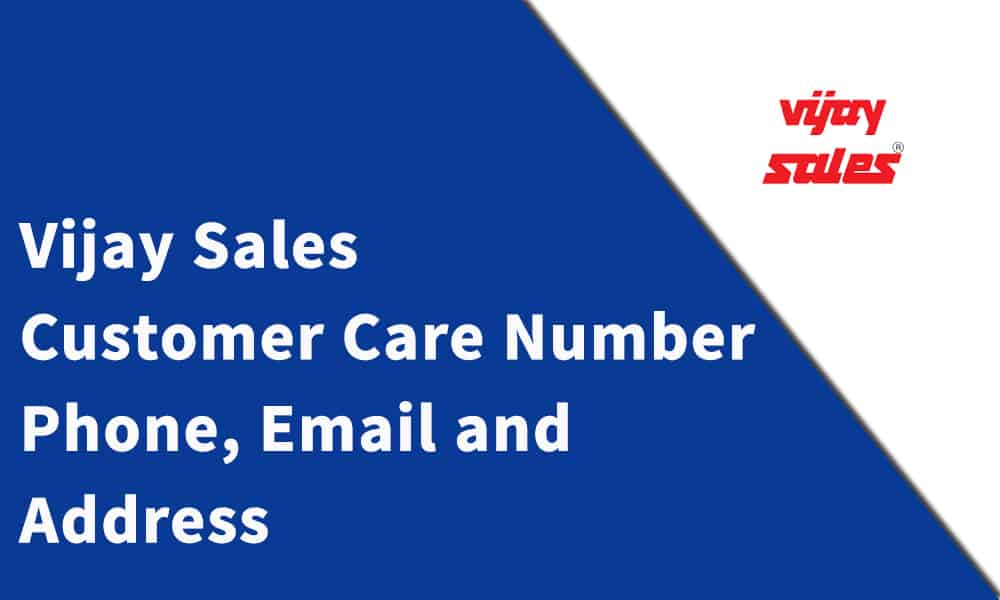 Vijay Sales Customer Care Number, Phone, Email and Address