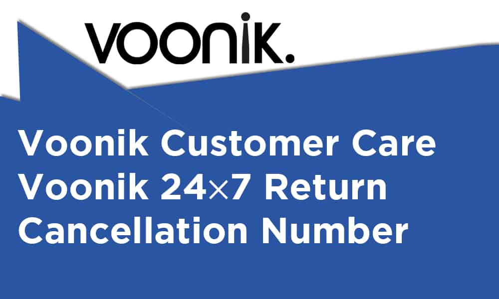 Voonik Customer Care, Voonik 24×7 Return and Cancellation Number