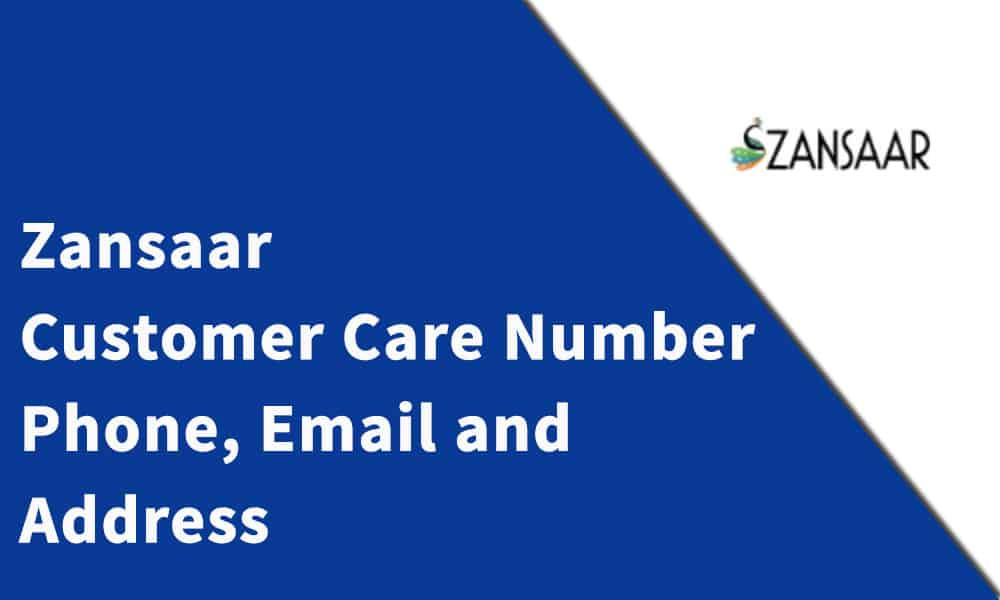 Zansaar Customer Care Number, Phone, Email and Address