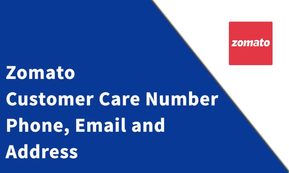 Zomato Customer Care Number, Phone, Email and Address