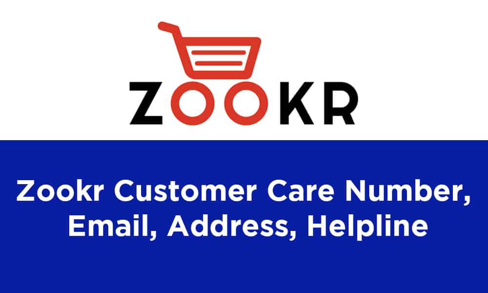 Zookr Customer Care Number, Email, Address, Helpline
