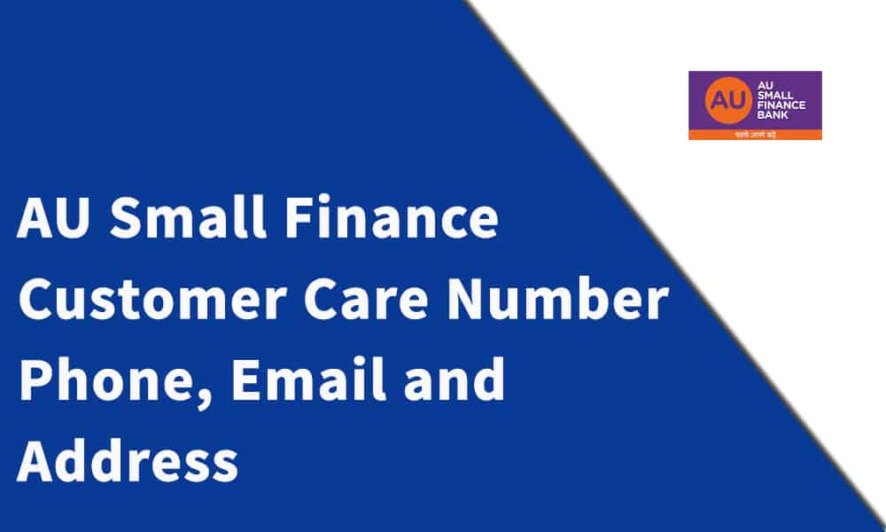 AU Small Finance Bank Customer Care Number,Phone, Email and Address