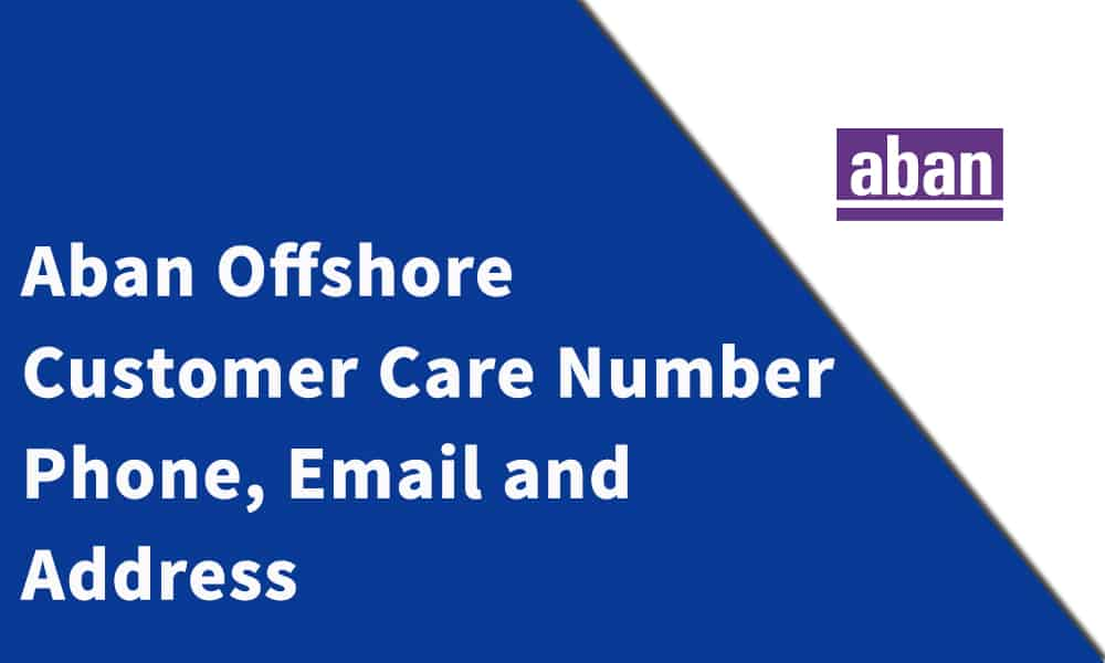 Aban Offshore Customer Care Number, Phone, Email and Address