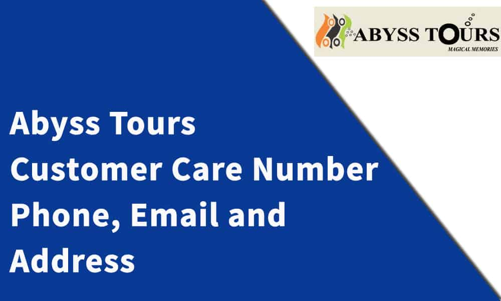 Abyss Tours Customer Care Number