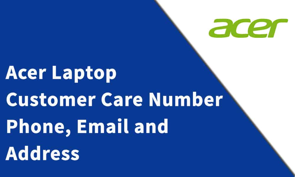 Acer Laptop Customer Care Number