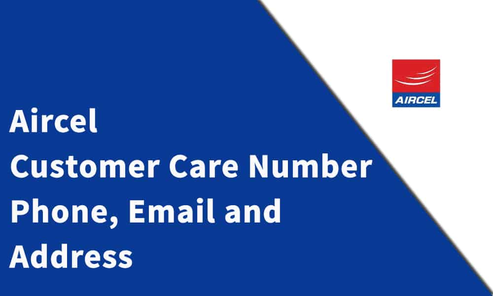 Aircel Customer Care Number, Phone, Email and Address