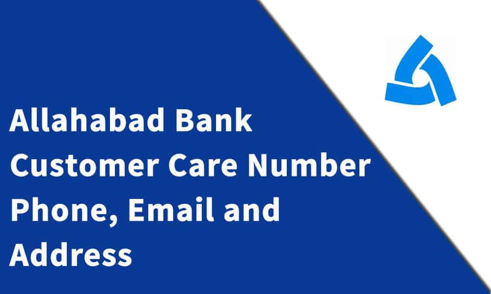 Allahabad Bank Customer Care Number, Phone, Email and Address