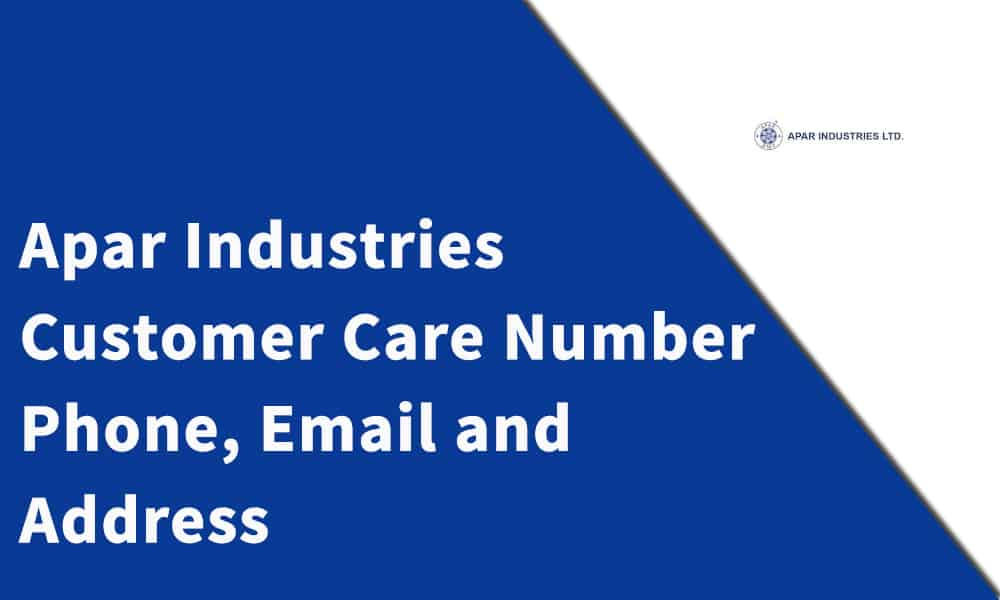 Apar Industries Customer Care Number, Phone, Email and Address