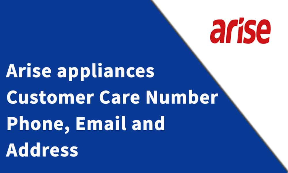 Arise appliances Customer Care Number,Phone, Email and Address